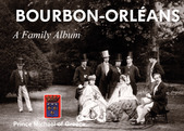 BOURBON-ORLÉANS - A Family Album