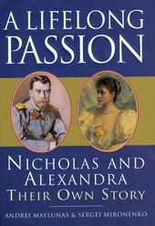 A Lifelong Passion - Nicholas and Alexandra