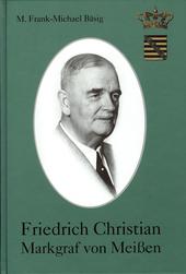 Friedrich Christian Markgraf von Meissen