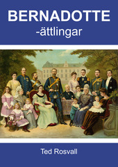 THE BERNADOTTE DESCENDANTS [Bernadotteättlingar]